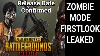PUBG MOBILE Zombie mode First look Leaked, Pubg mobile Release date confirmed.