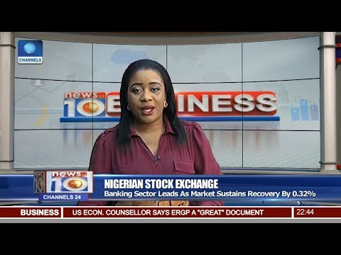 News@10: Nigeria's Banking Sector Leads As Market Sustains Recovery By 0.32% 07/07/17 Pt 3