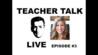 Teacher Talk Live: Episode #3