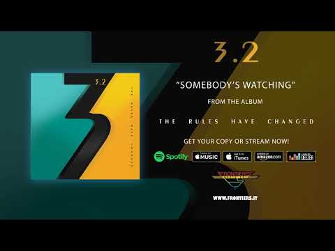 """3.2 - """"Somebody's Watching"""" (Official Audio)"""