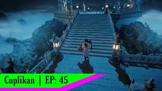 EP: 45   Chinese Drama Clip   天 醒 之 路 Legend Of Awakening   Qin Sang Meninggal Di Pelukan Lu Ping