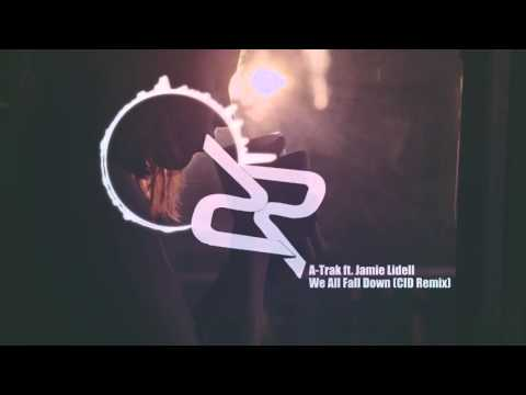 A-Trak Ft. Jamie Lidell - We All Fall Down (CID Remix)