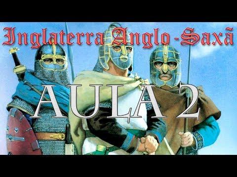 Inglaterra Anglo-Saxã: Aula 2