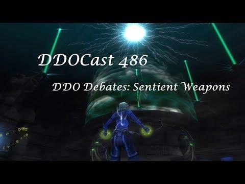 DDOCast 486 - DDO Debates: Sentient Weapons