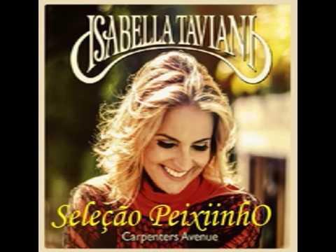 Isabella Taviani As melhores completo Seleção PeixiinhO