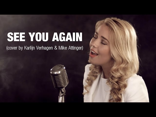 See You Again - Wiz Khalifa ft Charlie Puth - Furious 7 (cover by Karlijn Verhagen & Mike Attinger)