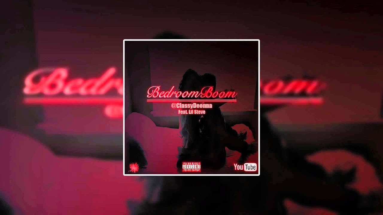 classydeonna ft lil steve bedroom boom prod by vybe various artists bedroom boom vol 3 hosted by dj hitmann