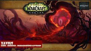 [Guide][Patch7.0.3] World of Warcraft - Xavius  [Heroisch] | deutsch...