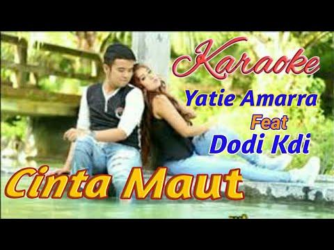 Karaoke CINTA MAUT. Yatie Amarra A'Cademi Ft Dodi Kdi Lagu Tapsel Terbaru. By Namiro Production