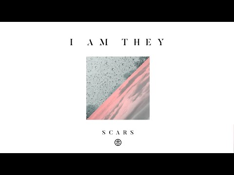 I AM THEY – Scars