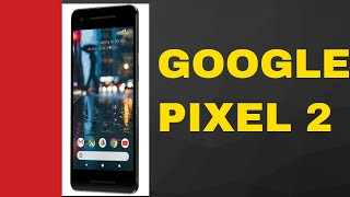 Google Pixel 2 Review and Specifications l Google Pixel 2 First Look !