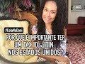 POR QUE É IMPORTANTE TER UM TAX ID - ITIN NOS ESTADOS UNIDOS? | #ColaNaDani