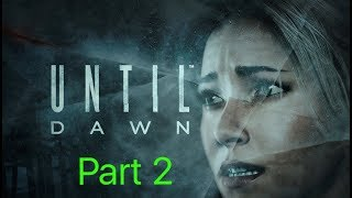 Until Dawn Pt.2 Gameplay: The Return?!?