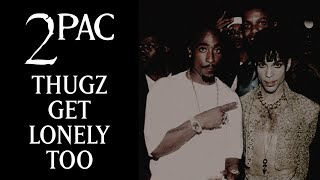 2PAC - Thugz Get Lonely Too (OG) | with Prince sample