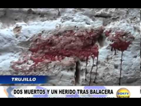 Trujillo: dos muertos en balacera