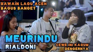 Lagu yang Lagi Viral LAGU ACEH MEURINDU - RIALDONI (COVER) TRI SUAKA FT FANI ELLEN