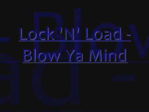Lock 'N' Load - Blow Ya Mind