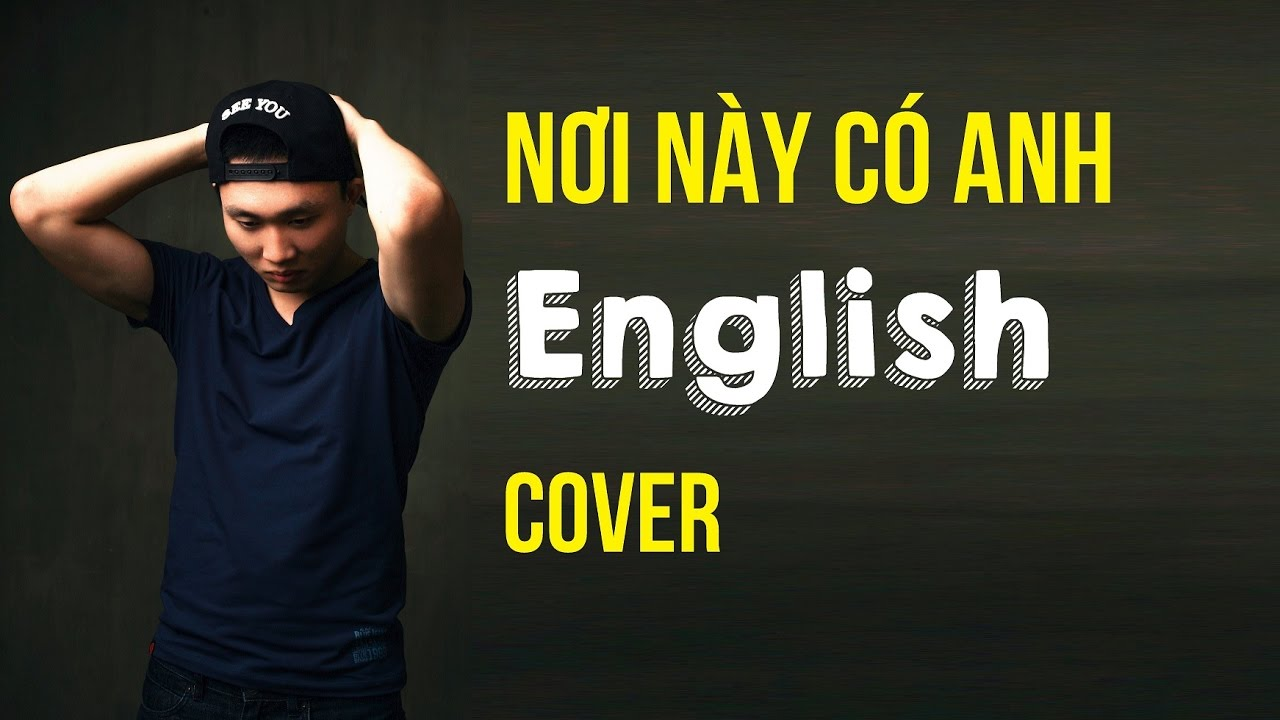 Nơi Này Có Anh, Love Is... | English Cover - AlexD Music Insight