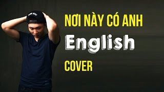 Nơi Này Có Anh, Love Is... | English Cover - AlexD Music Insight thumbnail