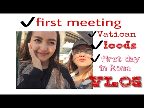 VLOG #2: ROME DAY 1| Finally together Again