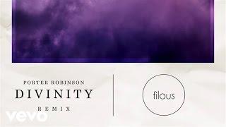 Porter Robinson - Divinity (Audio / Filous Remix) ft. Amy Millan