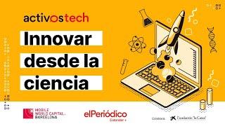 Activostech: Innovar desde la ciencia