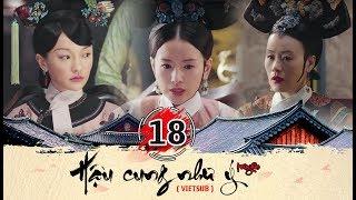Hậu cung Như Ý Truyện - Tập 18 FULL  (vietsub) | Phim Cung Đấu Trung Quốc đặc sắc 2018
