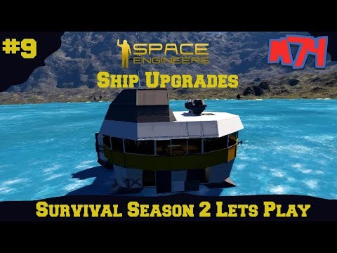 Space Engineers Survival [S2:Ep9] Ship Upgrades.