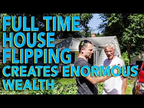 Full-Time House Flipping  creates enormous Wealth | In The Life 99
