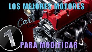 Los Mejores Motores Para Modificar (Parte 1) *CarsLatino*