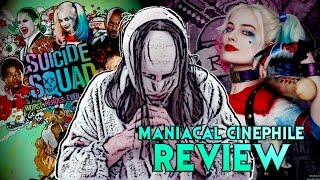 Suicide Squad Movie Review – Maniacal Cinephile