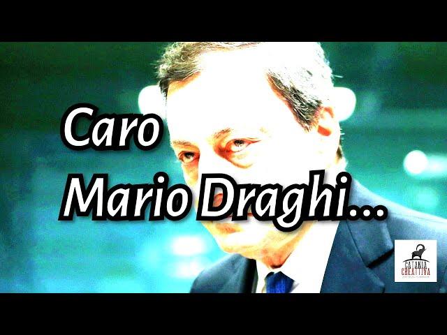 """""""Caro Mario Draghi..."""", Lettera aperta di una cittadina italiana al Capo del Governo"""