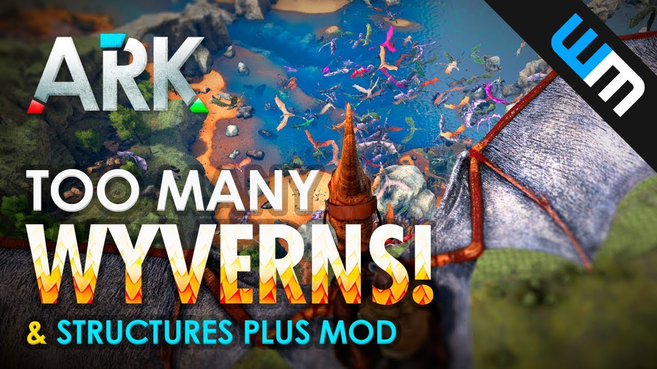 Too Many WYVERNS! & A Look At STRUCTURES PLUS Mod! ARK Gameplay in #Ragnarok