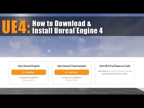 UE4: How to Download and Install Unreal Engine 4 [Tutorial