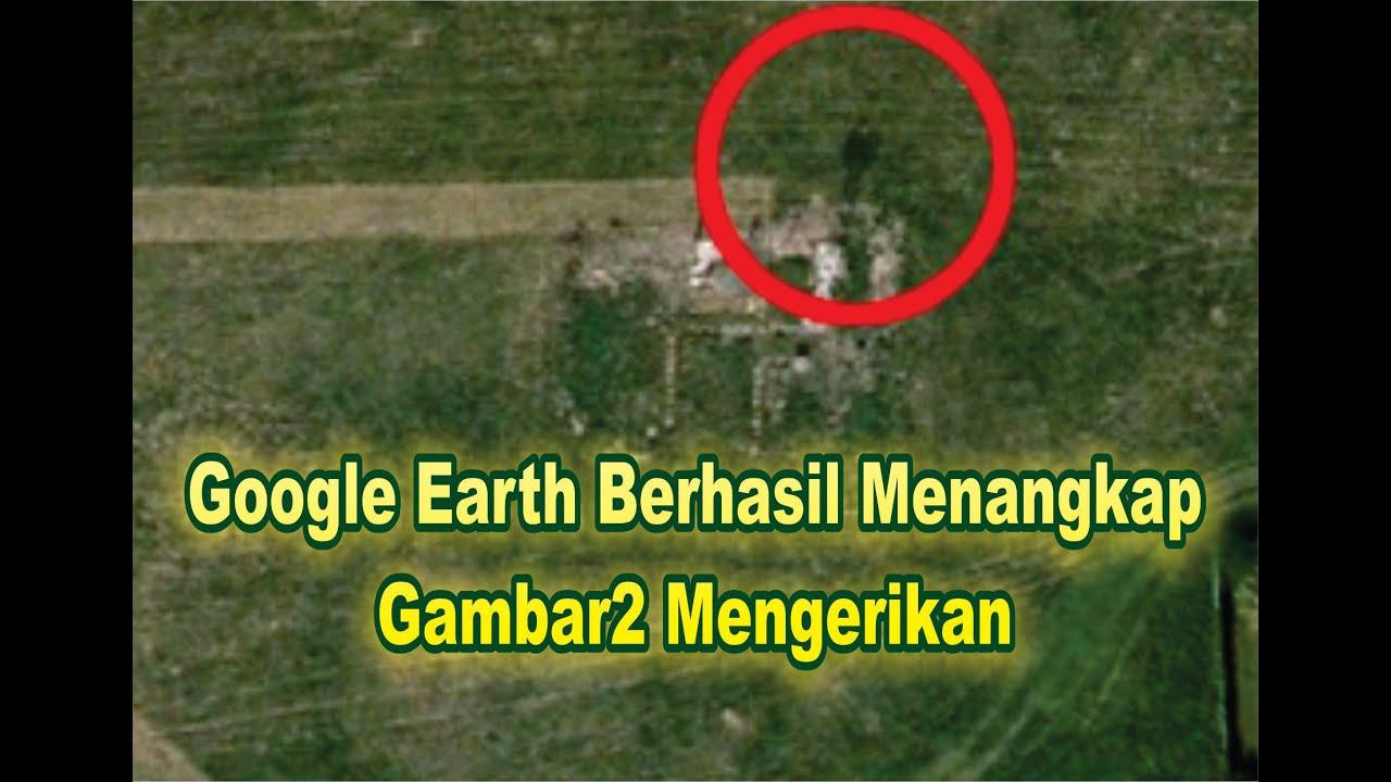 Penampakan Mengerikan Di Google Earth Seri Keajaiban Dunia Youtube