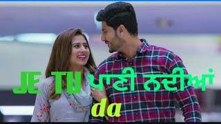 Je tu pani nadiyan da (full song) surkhi bindi| Gurnam bhullar| Sargun mehta #Boohebaariyan