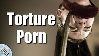 Torture Porn | Why is This a Thing?