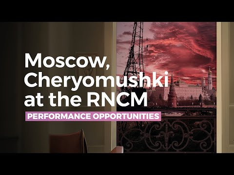 Moscow, Cheryomushki (Paradise Moscow) at the RNCM