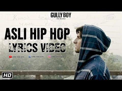 ASLI HIP HOP LYRICS – Gully Boy | Ranveer Singh, Alia Bhatt