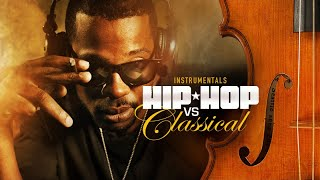HIP HOP Beats vs CLASSICAL Music ✭ Greatest Instrumentals Mash Up │Mixtape