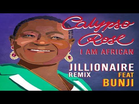 "Calypso Rose - I Am African ft. Bunji Garlin (Jillionaire Remix) ""2018 Soca"""