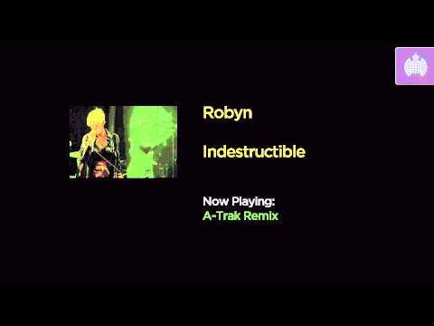 Robyn - Indestructible (A - Trak Remix)