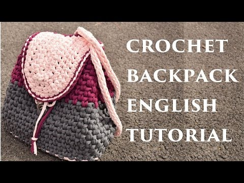 Crochet Bag/backpack English subtitle Step by step how to crochet a backpack