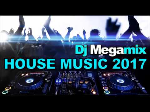 THE BEST HOUSE MUSIC / Dj Mega MIX 2017