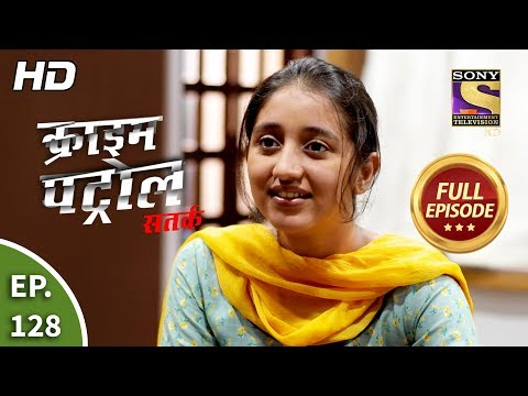 Crime Patrol Satark Season 2 - Ep 128 - Full Episode - 9th January, 2020