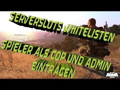 Arma 3 Altis Life - Server Tutorial - Serverslots Whitelisten // Cops & Admins ernennen #2