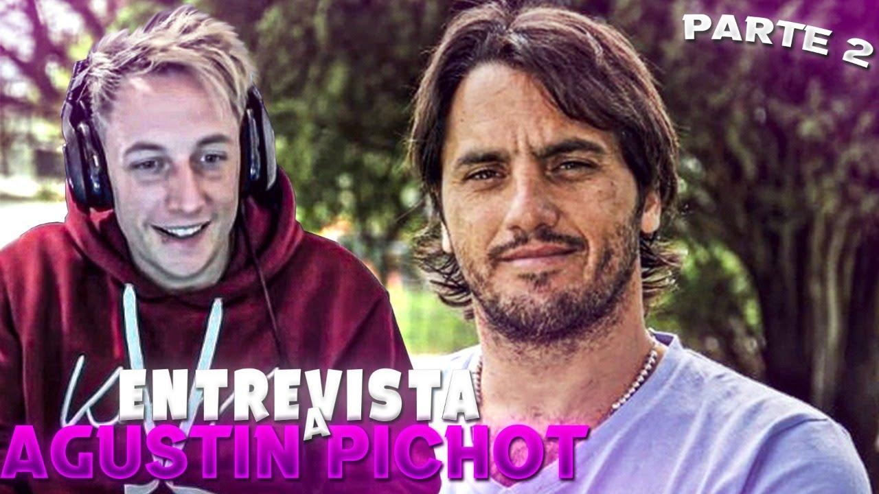 Entrevista con AGUSTIN PICHOT | Parte #2