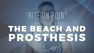 Rite on Point: The Beach and Your Prosthesis