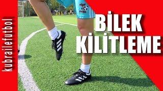 Futbolda Bilek Kilitleme   Futbol Hareketleri & Futbol Teknikleri     Kübra ile Futbol  
