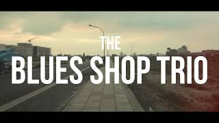"The Blues Shop Trio ""Wrong Way"""